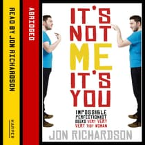 It's Not Me, It's You! by Jon Richardson audiobook