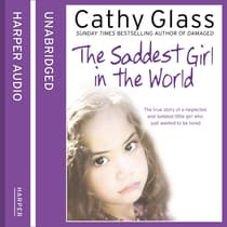 The Saddest Girl in the World by Cathy Glass audiobook