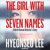 The Girl with Seven Names by Hyeonseo Lee audiobook