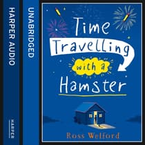 Time Travelling with a Hamster by Ross Welford audiobook
