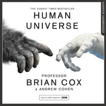 Human Universe by Professor Brian Cox audiobook