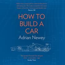 How to Build a Car by Adrian Newey audiobook