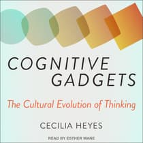 Cognitive Gadgets by Cecilia Heyes audiobook