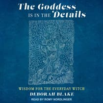 The Goddess Is in the Details by Deborah Blake audiobook