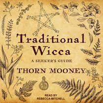 Traditional Wicca by Thorn Mooney audiobook