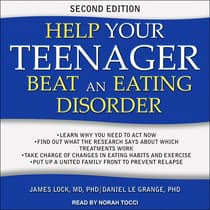 Help Your Teenager Beat an Eating Disorder, Second Edition by James Lock audiobook