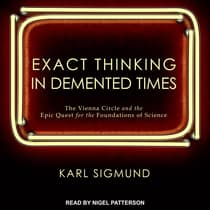 Exact Thinking in Demented Times by Karl Sigmund audiobook