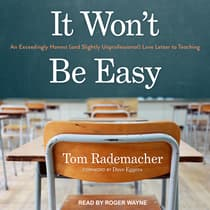 It Won't Be Easy by Tom Rademacher audiobook