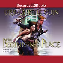 The Beginning Place by Ursula K. Le Guin audiobook