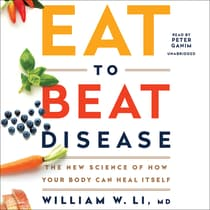 Eat to Beat Disease by William W. Li audiobook