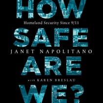 How Safe Are We? by Janet Napolitano audiobook