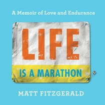 Life Is a Marathon by Matt Fitzgerald audiobook