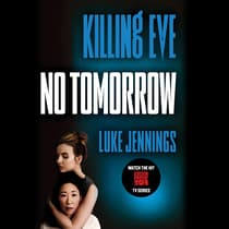 Killing Eve: No Tomorrow by Luke Jennings audiobook
