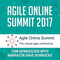 Agile Online Summit 2017 by Tom Henricksen audiobook