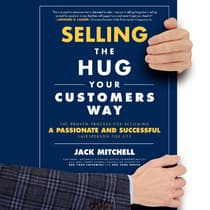 Selling the Hug Your Customers Way by Jack Mitchell audiobook