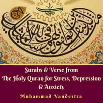 Surahs & Verse from The Holy Quran for Stress, Depression & Anxiety by Muhammad Vandestra audiobook