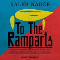 To the Ramparts by Ralph Nader audiobook