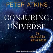 Conjuring the Universe by Peter Atkins audiobook