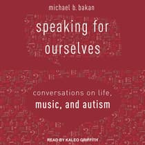 Speaking for Ourselves by Michael B. Bakan audiobook