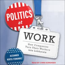 Politics at Work by Alexander Hertel-Fernandez audiobook