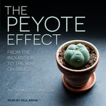 The Peyote Effect by Alexander S. Dawson audiobook