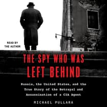 The Spy Who Was Left Behind by Michael Pullara audiobook