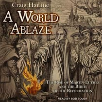 A World Ablaze by Craig Harline audiobook