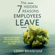 The 7 Hidden Reasons Employees Leave by F. Leigh Branham audiobook