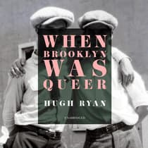 When Brooklyn Was Queer by Hugh Ryan audiobook