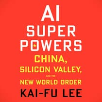 AI Superpowers by Kai-Fu Lee audiobook