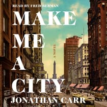 Make Me a City by Jonathan Carr audiobook