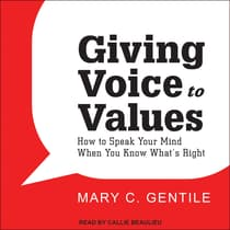 Giving Voice to Values by Mary C. Gentile audiobook