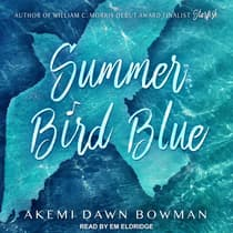 Summer Bird Blue by Akemi Dawn Bowman audiobook