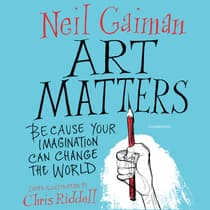 Art Matters by Neil Gaiman audiobook