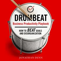 DRUMBEAT Business Productivity Playbook by Jonathan Denn audiobook