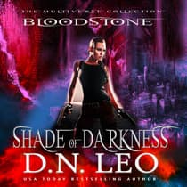 Shade of Darkness - Bloodstone Trilogy - Book 3 by D.N. Leo audiobook