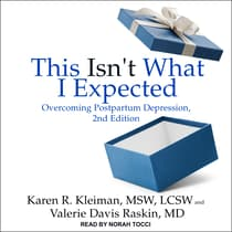 This Isn't What I Expected by Karen R. Kleiman, MSW, LCSW audiobook