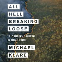 All Hell Breaking Loose by Michael Klare audiobook