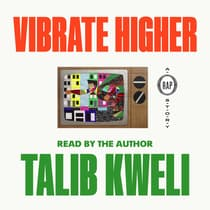 Vibrate Higher by Talib Kweli audiobook