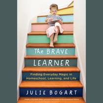 The Brave Learner by Julie Bogart audiobook