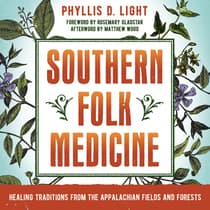 Southern Folk Medicine by Phyllis D. Light audiobook