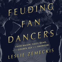 Feuding Fan Dancers by Leslie Zemeckis audiobook