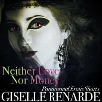 Neither Love Nor Money by Giselle Renarde audiobook