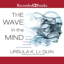 The Wave in the Mind by Ursula K. Le Guin audiobook