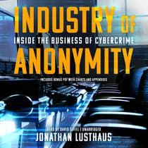Industry of Anonymity by Jonathan Lusthaus audiobook