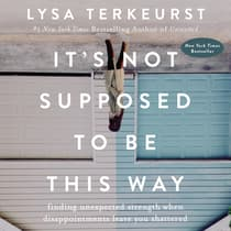 It's Not Supposed to Be This Way by Lysa TerKeurst audiobook