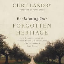 Reclaiming Our Forgotten Heritage by Curt Landry audiobook