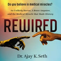 Rewired by Ajay K. Seth audiobook