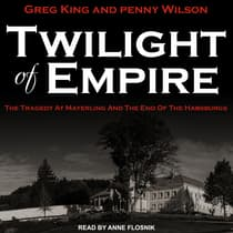 Twilight of Empire by Greg King audiobook
