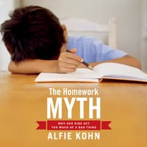 The Homework Myth by Alfie Kohn audiobook